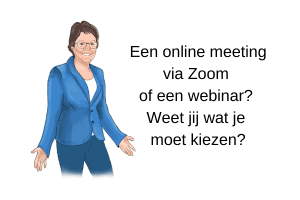 Een meeting via Zoom of een webinar_ Weet jij wat je moet kiezen