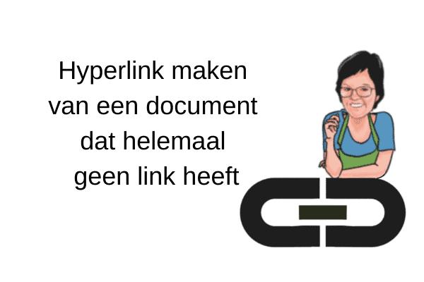 Hyperlink maken van een document dat helemaal geen link heeft